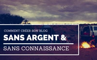 Comment j'ai créé mon blog avec zéro connaissance, zéro contact et zéro argent.